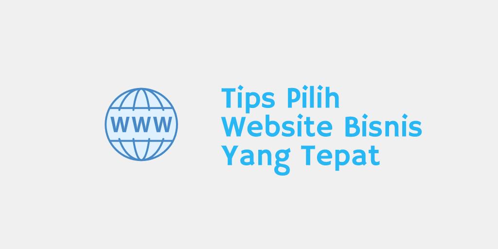 tips pilih website bisnis yang tepat