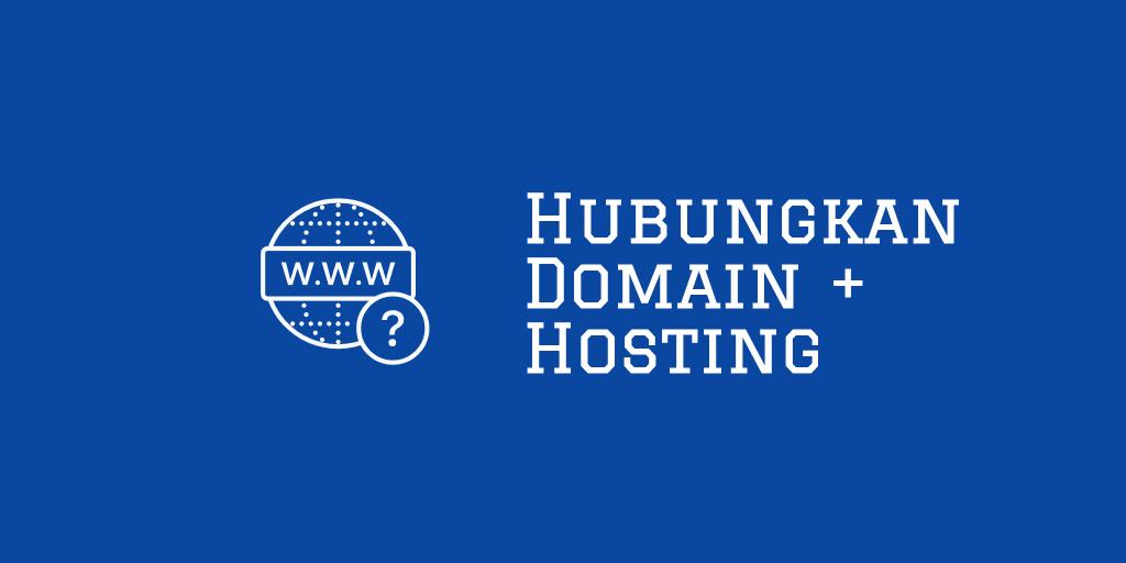 menghubungkan domain ke hosting
